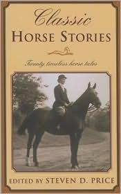 Classic Horse Stories : Twenty Timeless Horse Tales book written by Steven D. Price