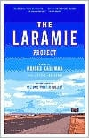 The Laramie Project book written by Moises Kaufman
