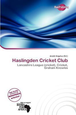 Haslingden Cricket Club written by Jerold Angelus