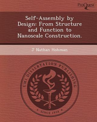 Self-Assembly by Design written by J. Nathan Hohman