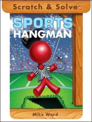 Scratch & Solve Sports Hangman book written by Mike Ward