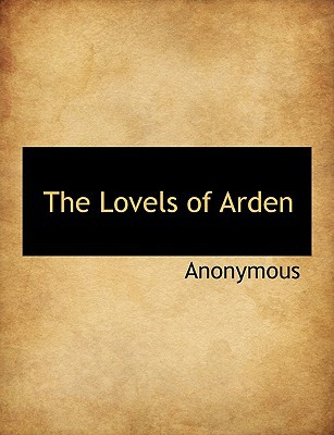 The Lovels of Arden book written by Anonymous