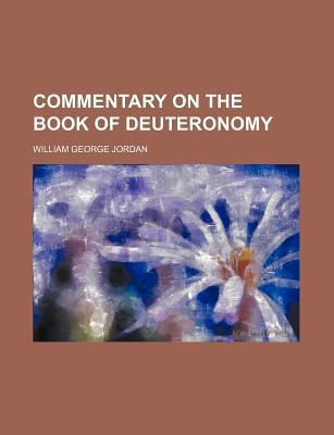 Commentary on the Book of Deuteronomy book written by Jordan, William George