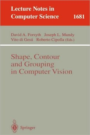 Shape, Contour and Grouping in Computer Vision book written by David A. Forsyth