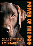 Power of the Dog: Things Your Dog Can Do That You Can't book written by Les Krantz
