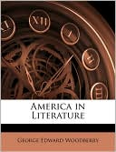 America in Literature book written by George Edward Woodberry