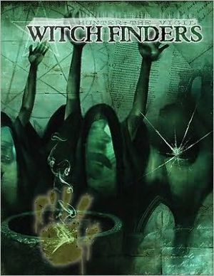 Hunter: The Vigil Witch Finders book written by Rick Chillot