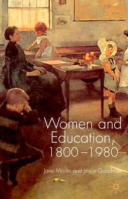 Women and Education, 1800-1980 book written by Jane Martin