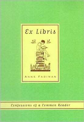 Ex Libris: Confessions of a Common Reader book written by Anne Fadiman