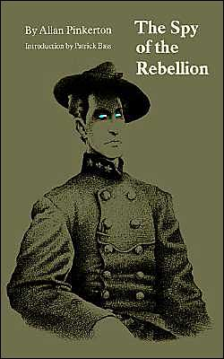 The Spy of the Rebellion book written by Allan Pinkerton