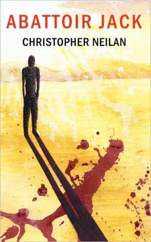 Abattoir Jack book written by Christopher Neilan