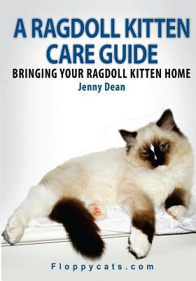 A Ragdoll Kitten Care Guide book written by Jenny Dean