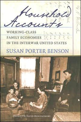 Household Accounts: Working Class Family Economics in the Interwar United States book written by Susan Porter Benson