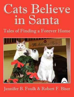 Cats Believe in Santa book written by Jennifer B. Foulk