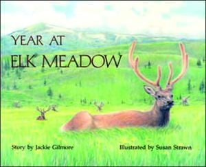 Year at Elk Meadow book written by Jackie Gilmore
