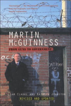 Martin McGuinness: From Guns to Government book written by Liam Clarke