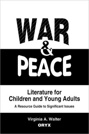 War and peace literature for children and young adults book written by Virginia A. Walter