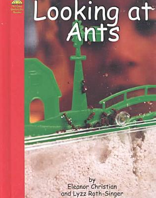 Looking at Ants book written by Eleanor Christian and Lyzz Roth-Singer