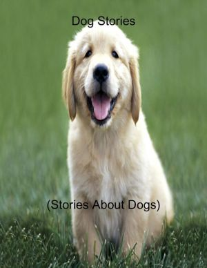 Dog Stories (Stories About Dogs) written by Sean Mosley