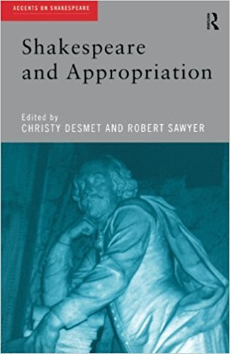 Shakespeare and Appropriation book written by Christy Desmet