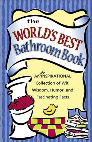 The World's Best Bathroom Book book written by Honor Bks