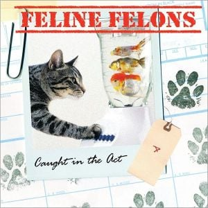 Feline Felons: Caught in the Act book written by Ariel Books