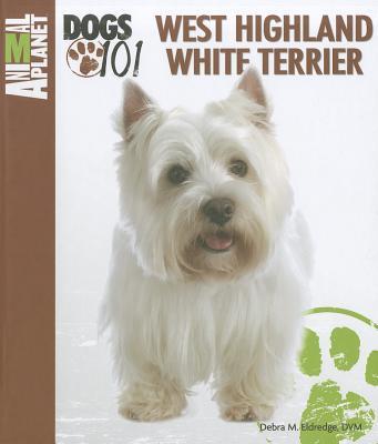 West Highland White Terrier book written by Eldredge, Debra M.