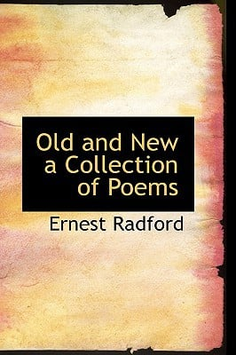 Old and New a Collection of Poems book written by Radford, Ernest