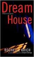 Dream House book written by Rochelle Krich