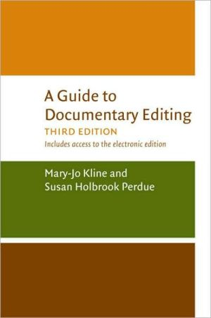 A Guide to Documentary Editing, 3d edition book written by Susan Holbrook Perdue
