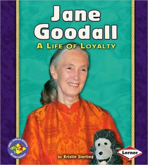 Jane Goodall: A Life of Loyalty book written by Kristin Sterling