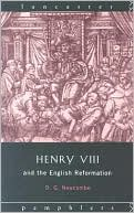 Henry VIII and the English Reformation book written by David Newcombe