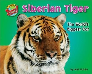 Siberian Tiger: The World's Biggest Cat book written by Meish Goldish
