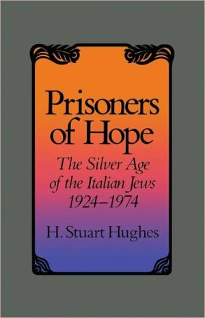 Prisoners Of Hope book written by H. Stuart Hughes