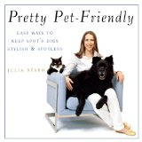 Pretty Pet-Friendly: Easy Ways to Keep Spot's Digs Stylish and Spotless book written by Julia Szabo