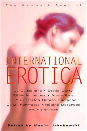 The Mammoth Book of International Erotica book written by Maxim Jakubowski