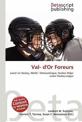Val- D'Or Foreurs written by Lambert M. Surhone