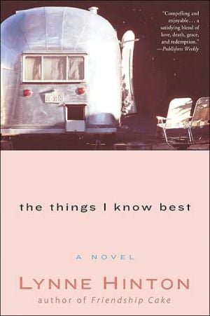 The Things I Know Best book written by Lynne Hinton