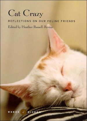Cat Crazy (Words of Wisdom Series): Reflections on Our Feline Friends book written by Heather Russell-Revesz