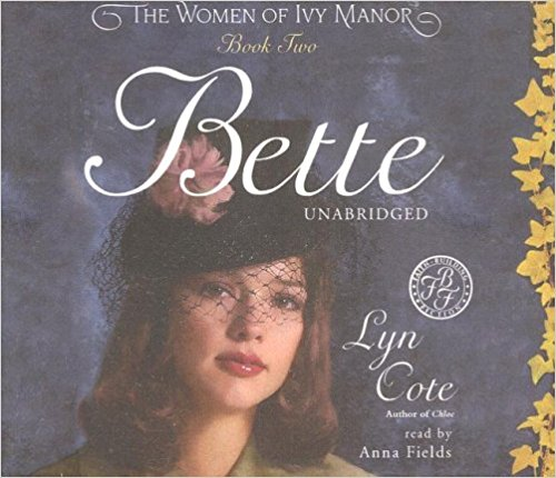 Bette: The Women of Ivy Manor book written by Lyn Cote