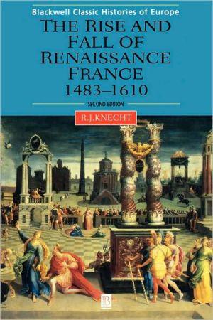 Renaissance France 1483-1610 2 book written by Knecht