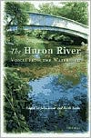 The Huron River: Voices from the Watershed book written by John R. Knott