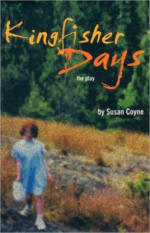 Kingfisher Days book written by Susan Coyne
