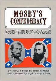 Mosby's Confederacy book written by Thomas J. Evans and  James M. Moyer; foreword by Virgil Carrington Jones