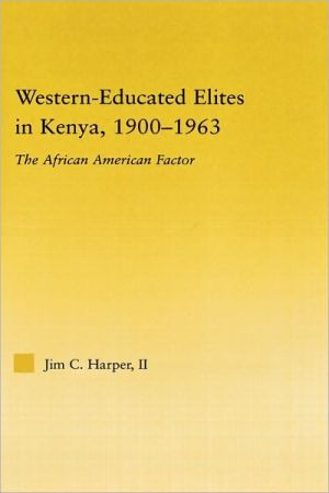 Western-Educated Elites in Kenya, 1900-1963 book written by Jim C. Harper