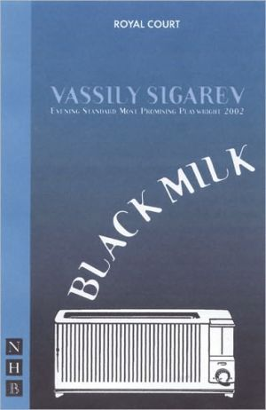Black Milk book written by Vassily Sigarev