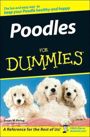 Poodles For Dummies book written by Susan M. Ewing