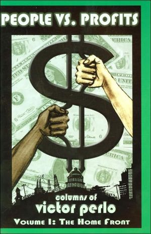 People VS. Profits: Columns of Victor Perlo: Volume I: The Home Front book written by Victor Perlo