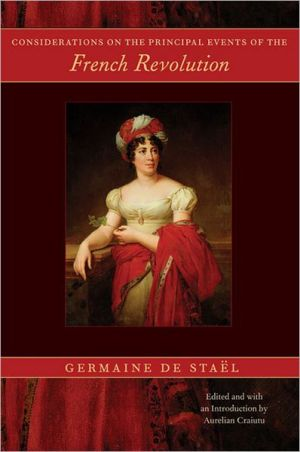CONSIDERATIONS ON THE PRINCIPAL EVENTS OF THE FRENCH REVOLUTION book written by G. Stael