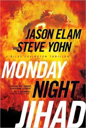 Monday Night Jihad book written by Jason Elam